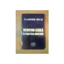 MEDICINA LEGALA SI PRACTICA JUDICIARA de VLADIMIR BELIS