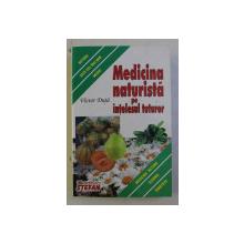 MEDICINA NATURISTA PE INTELESUL TUTUROR de VICTOR DUTA , 2010