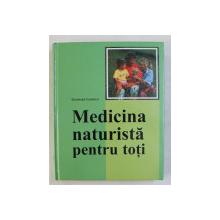 MEDICINA NATURISTA PENTRU TOTI de GERHARD LEIBOLD , 2002