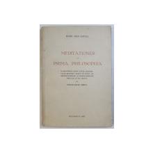 MEDITATIONES DE PRIMA PHILOSOPHIA de RENE DESCARTES , in romaneste dupa textul original de CONSTANTIN NOICA , 1937