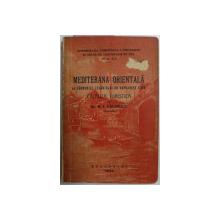 MEDITERANA ORIENTALA  - LA TARMURILE LEVANTULUI CU VAPOARELE S.M.R.  - CALAUZA TURISTICA de  R. I. CALINESCU , 1936 , CONTINE DEICATIA AUTORULUI *