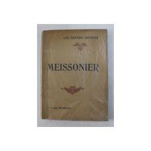MEISSONIER par LEONCE BENEDITE , illustre de vingt -quatre planches hors texte , 1932