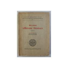 MELANGES D' HISTOIRE GENERALE par CONSTANTIN MARINESCU , 1938 DEDICATIE*