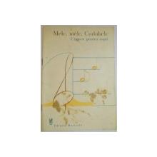 MELC , MELC , CODOBELC , CANTECE PENTRU COPII , ILUSTRATII de SILVIU IONITA , 1987