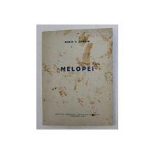 MELOPEI de AUREL V. SANGER , 1943 , COPERTA PREZINTA PETE *