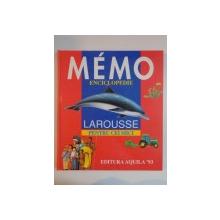 MEMO ENCICLOPEDIE LAROUSSE PENTRU CEI MICI de MARTINE si DANIEL SASSIER , VIVIAN KOENIG , 1996