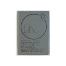 MEMORATOR DE STATISTICA ANALIZA ECONOMICA SI LEGISLATIE AGRARA de GH. FRATILA , LUCIA GIOSAN , 1982