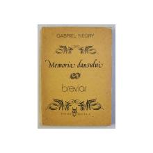 MEMORIA DANSULUI , BREVIAR - DESPRE ARTA COREGRAFICA VOL. I de GABRIEL NEGRY , 1986