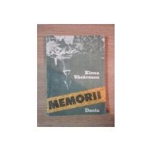 MEMORII de ELENA VACARESCU , Cluj - Napoca 1989
