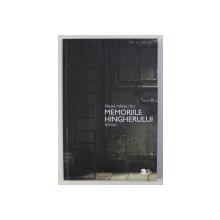 MEMORIILE HINGHERULUI - roman de MIHAI MANUTIU , ilustratii de IULIANA VALSAN , 2010
