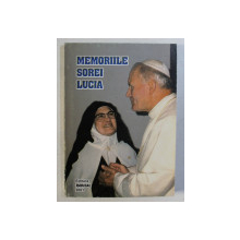 MEMORIILE SOREI LUCIA , VOLUMUL I , compilatie de P. LUIGI KONDOR , 2001