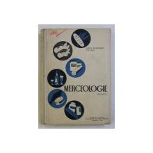 MERCEOLOGIE (MERCEOLOGIA PRODUSELOR AGRO-ALIMENTARE) , MANUAL PENTRU SCOLILE TEHNICE DE COOPERATIE VOL. I de ION ISAC , ELENA MUSETESCU , 1961