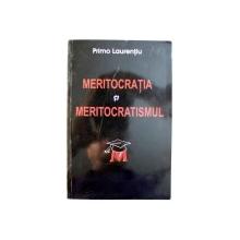MERITOCRATIA SI MERITOCRATISMUL de PRIMO LAURENTIU , 2013