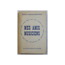 MES AMIS MUSICIENS par HELENE JOURDAN  - MORHANGE , 1955