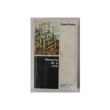 MESERIA DE A TRAI de CESARE PAVESE , 1967