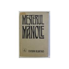 MESTERUL MANOLE , prezentarea artistica de EMIL CHENDEA , ingrijirea de editie de ZOE DUMITRESCU - BUSULENGA , 1976 *DEDICATIE *EDITIE MULTILINGVISTICA
