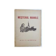 MESTERUL MANOLE  - REVISTA LUNARA DE LITERATURA , ANUL I , NR, 1 , IANUARIE 1939