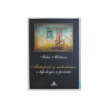 METAFORIC SI METONIMIC - O TIPOLOGIE A POEZIEI de IULIA MILITARU , 2011 DEDICATIE*