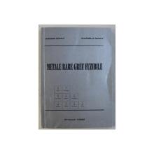 METALE RARE GREU FUZIBILE de IOZSEF NAGY si DANIELA NAGY , 1999