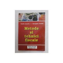 METDODE SI TEHNICI FISCALE de VASILE JURAVLE si GEORGETA VINTILA , 2000