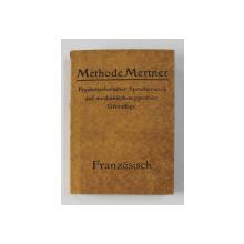METHODE MERTNER - PSYCHOTECHNISCHER SPRACHWERB AUF MECANISCH - SUGGESTIVER GRUNDLAGE - FRANZOSISCH FUR DEUTSCHE , SET DE 6 CAIETE , 1919