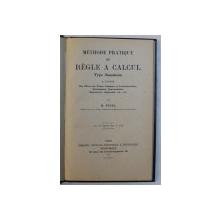 METHODE PRATIQUE DE REGLE A CALCUL TYPE MANNHEIM par H. PIGAL , 1921