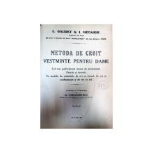 METODA DE CROIT VESTMINTE PENTRU DAME - L. GAUDET SI J. METAIRIE