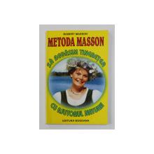 METODA MASSON - SA REGASIM TINERETEA CU AJUTORUL NATURII de ROBERT MASSON , 2002