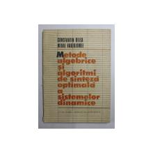 METODE ALGEBRICE SI ALGORITMI DE SINTEZA OPTIMALA A SISTEMELOR DINAMICE de CONSTANTIN BELEA si MIHAI VARTOLOMEI , 1985