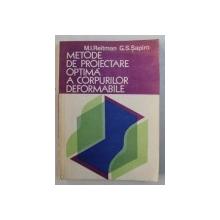 METODE DE PROIECTARE OPTIMA A CORPURILOR DEFORMABILE de M . I. REITMAN si G.S. SAPIRO , 1981