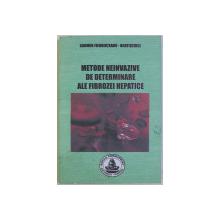 METODE NEINVAZIVE DE DETERMINARE ALE FIBROZEI HEPATICE de CARMEN FIERBINTEANU - BRATICEVICI