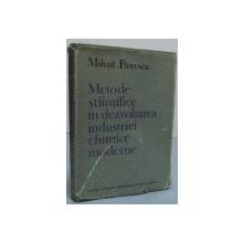METODE STIINTIFICE IN DEZVOLTAREA INDUSTRIEI CHIMICE MODERNE , 1979