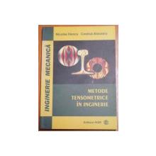METODE TENSOMETRICE IN INGINERIE de NICOLAE ILIESCU , COSTICA ATANASIU , 2006