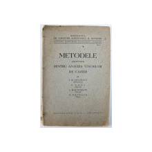 METODELE ADOPTATE PENTRU ANALIZA VINURILOR DE CAZIER de I. H. COLTESCU ...O. POPESCU , EDITIE INTERBELICA