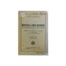 METODICA  LIMBII MATERNE IN INVATAMANTUL SECUNDAR de PAUL I. PAPADOPOL , 1924