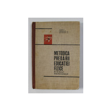METODICA PREDARII EDUCATIEI FIZICE IN SCOLILE PROFESIONALE de ALBON VIOROCA ...SIMIONESCU VLADIMIR , 1968