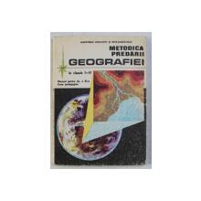 METODICA PREDARII GEOGRAFIEI - MANUAL PENTRU CLASA a - XI - a LICEE PEDAGOGICE LA CLASELE I-IV de STOICA DUMITRU , BUSE LIUBOVIA , 1988