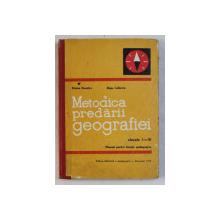 METODICA PREDARII GEOGRAFIEI - MANUAL PENTRU LICEELE PEDAGOGICE CLASELE I-IV de STOICA DUMITRU , BUSE LIUBOVIA , 1972