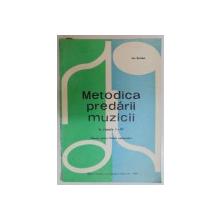 METODICA PREDARII MUZICII , LA CLASELE I-IV , MANUAL PENTRU LICEE PEDAGOGICE de ION SERFEZI , 1974