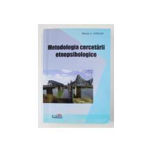 METODOLOGIA CERCETARII ETNOPSIHOLOGICE de MICTAT A. GARLAN , 2011