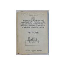 METODOLOGIE SI TABELE NORMATIVE PENTRU STABILIREA ADAOSURILOR DE PRELUCRARE , A REGIMURILOR DE ASCHIERE AI A NORMELOR TEHNICE DE TIMPI LA RECTIFICARE  de AURELIAN VLASE ...MIHAIL ATANASE , 1980