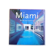MIAMI  - TRENDS AND TRADITION , text by BETH DUNLOP by ROBERTO SCHEZEN , 1996