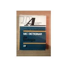 MIC DICTIONAR DE BIOLOGIE de TEOFIL CRACIUN , VIRGINIA CRACIUN , 1976
