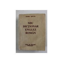 MIC DICTIONAR ENGLEZ ROMAN  de ANDREI BANTAS , ANII '90 , CARTE DE FORMAT REDUS