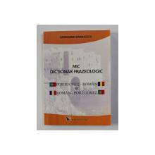 MIC DICTIONAR FRAZEOLOGIC PORTUGHEZ - ROMAN SI ROMAN - PORTUGHEZ de GEORGIANA BARBULESCU , 2007