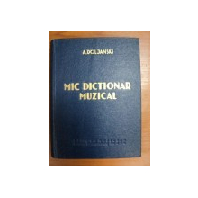 MIC DICTIONAR MUZICAL- A.DOLJANSKI, 1960