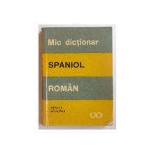MIC DICTIONAR SPANIOL -  ROMAN de MARIA RADOVICI , 1968
