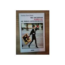 MIC DICTIONAR SUBIECTIV DE MODA CONTEMPORANA de DOINA BERCHINA , 1998
