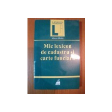 MIC LEXICON DE CADASTRU SI CARTE FUNCIARA de MIRCEA MICLEA