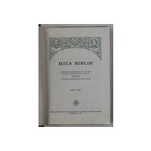MICA BIBLIE , TIPARITA SUB INDRUMAREA SI CU PURTAREA DE GRIJA A PREA FERICITULUI PARINTE IUSTIN , PATRIARHUL BISERICII ORTODOXE ROMANE , EDITIA A  III - A , 1981